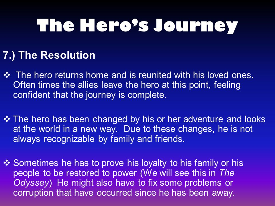 The Hero's Journey 7.) The Resolution