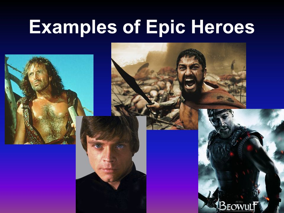 Examples of Epic Heroes