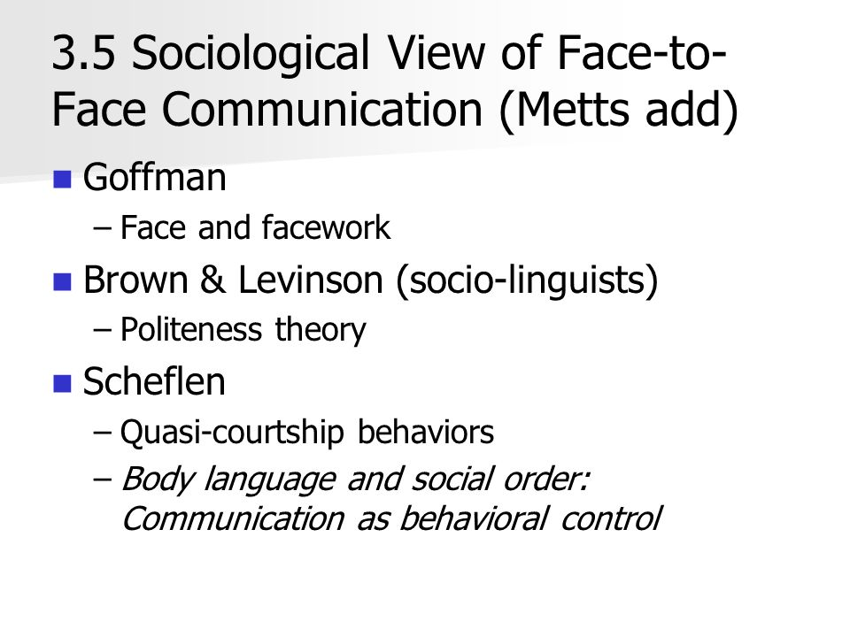 3.5 Sociological View of Face-to-Face Communication (Metts add)
