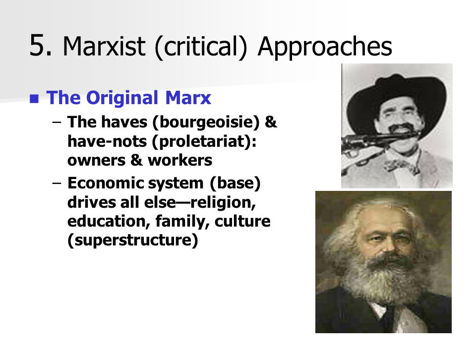 5. Marxist (critical) Approaches