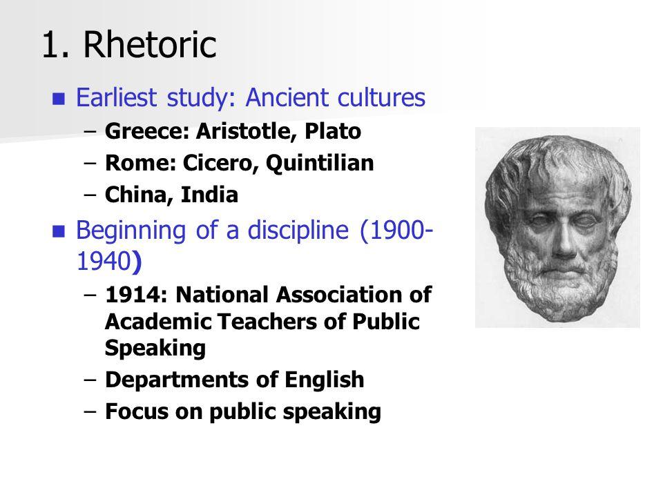 1. Rhetoric Earliest study: Ancient cultures