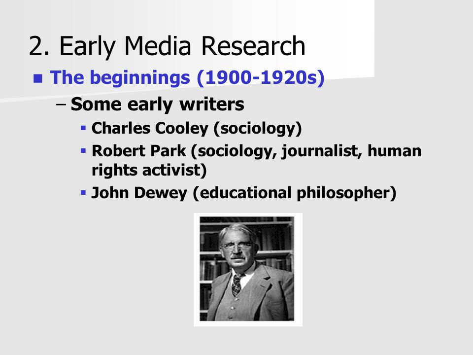 2. Early Media Research The beginnings (1900-1920s) Some early writers