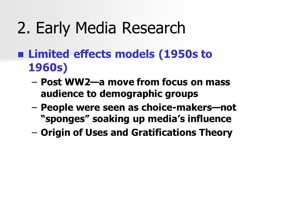 2. Early Media Research Limited effects models (1950s to 1960s)