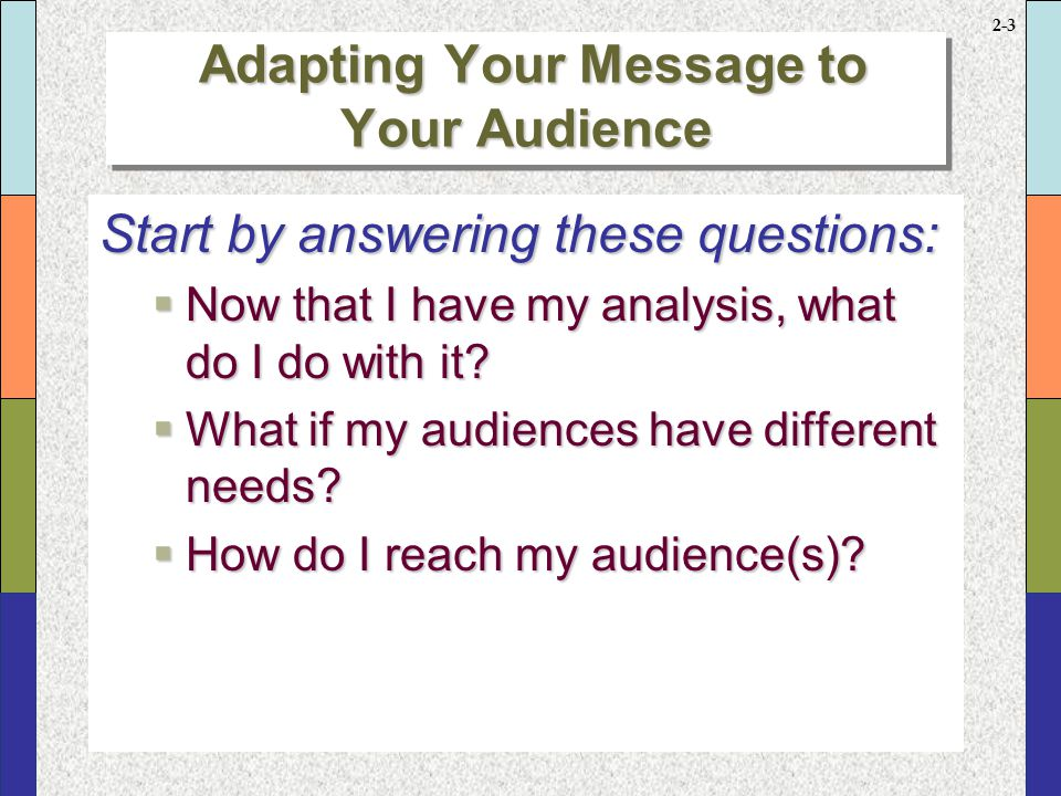 Kinds of Audiences Initial Audience Gatekeeper Primary Audience
