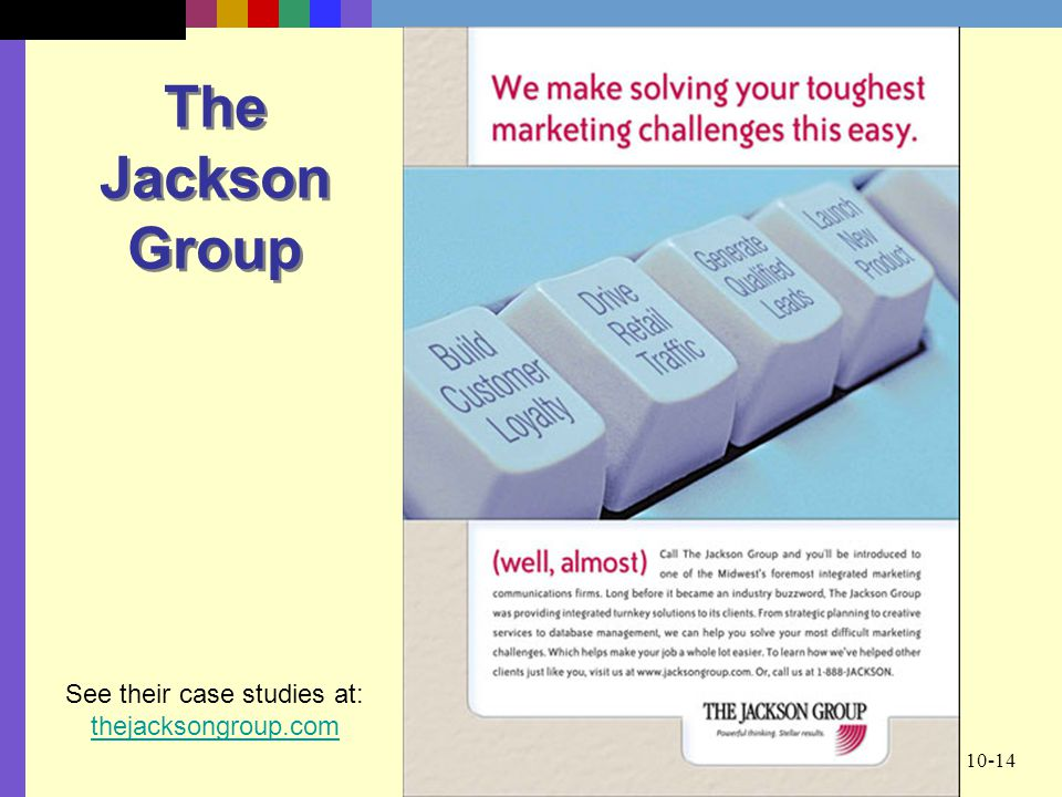 See their case studies at: thejacksongroup.com