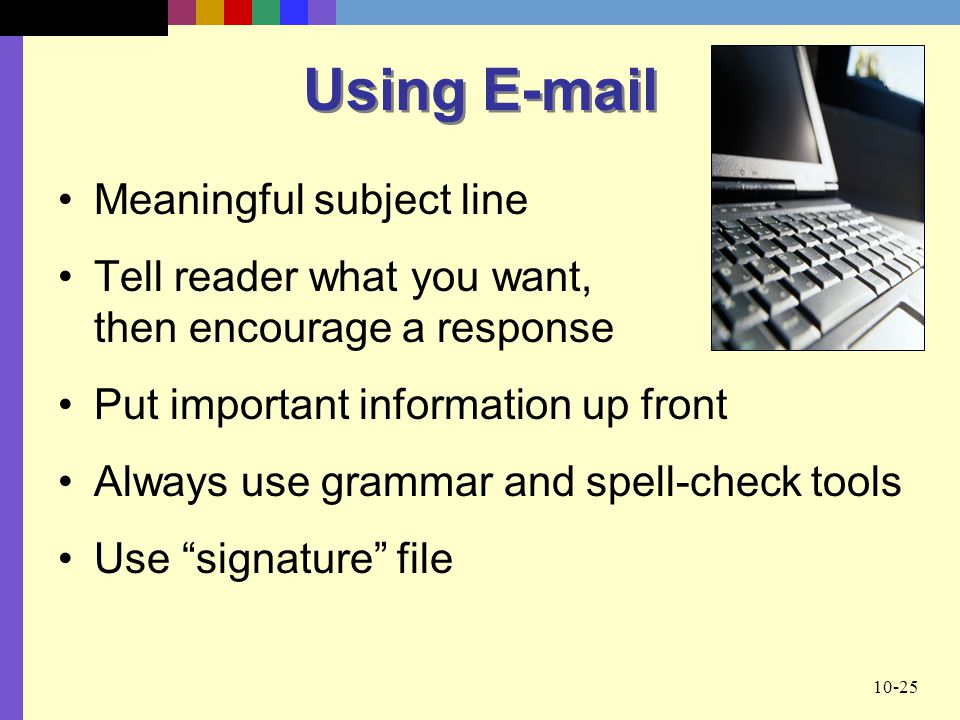 Using E-mail Meaningful subject line
