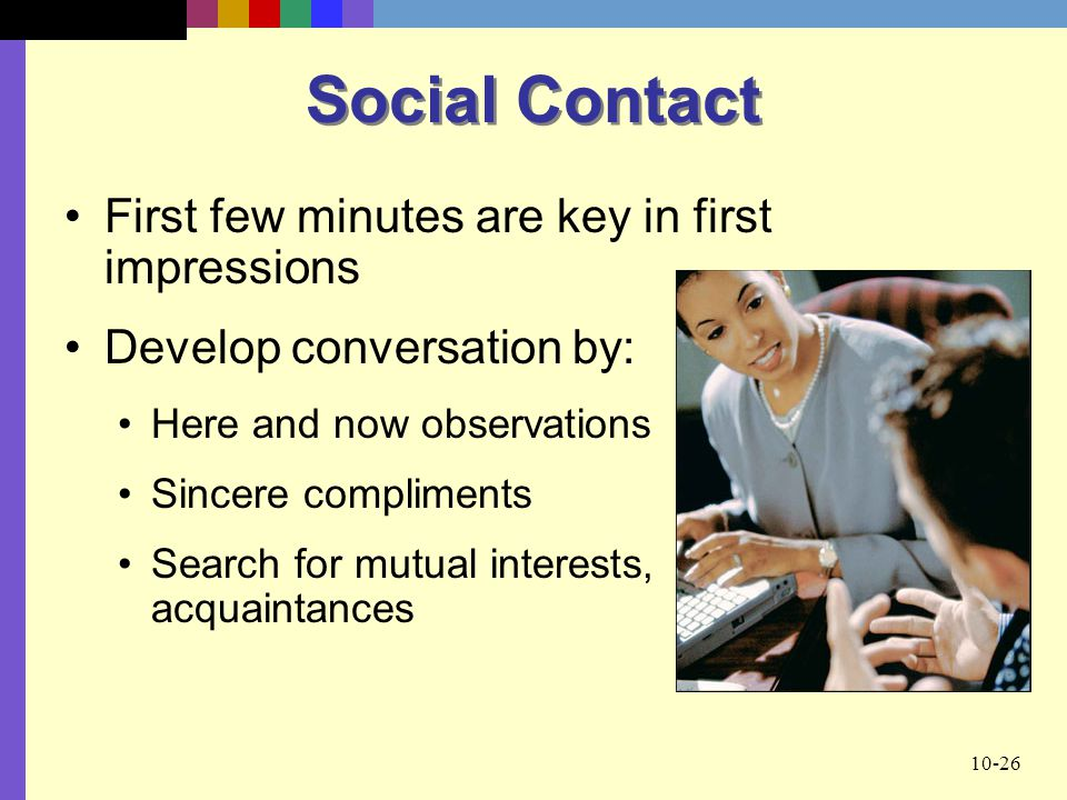 Social Contact First few minutes are key in first impressions