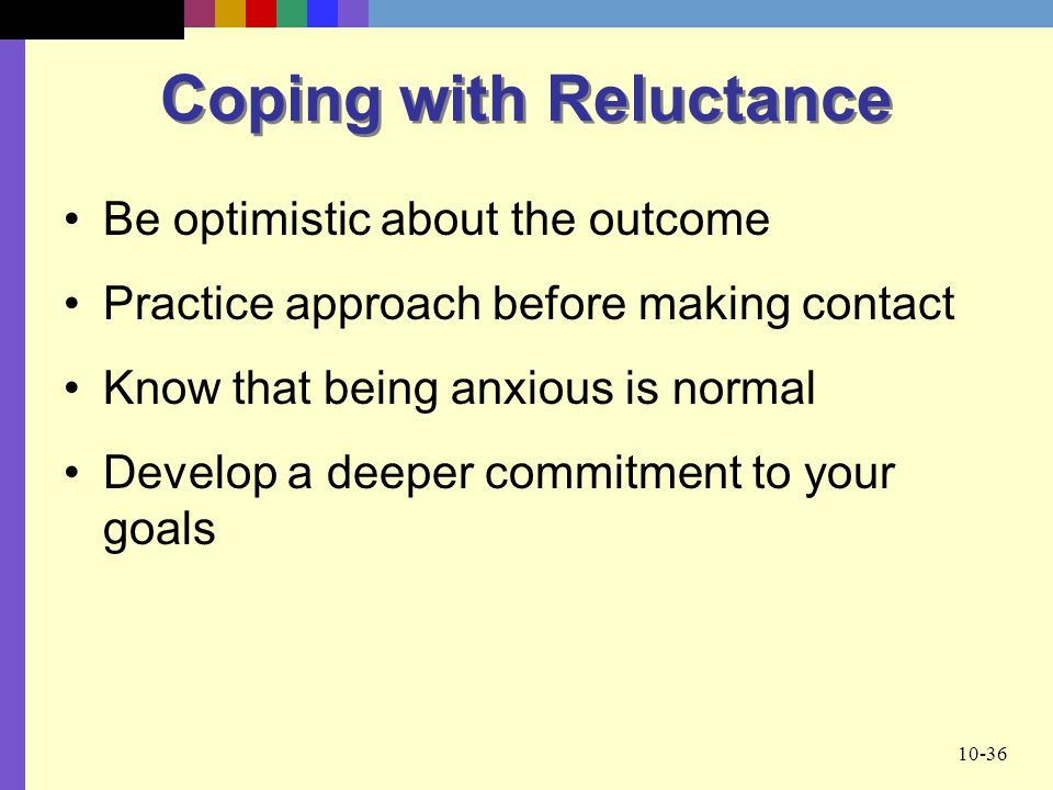 Coping with Reluctance