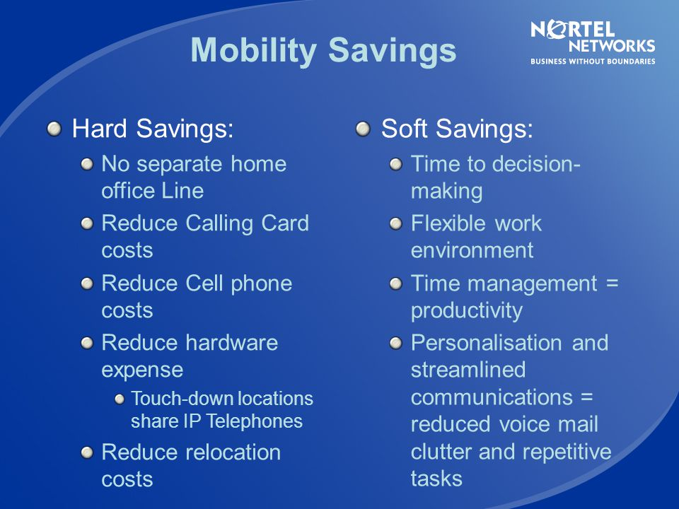 Mobility Savings Hard Savings: Soft Savings: