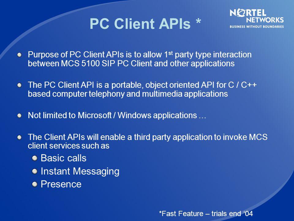 PC Client APIs * Basic calls Instant Messaging Presence