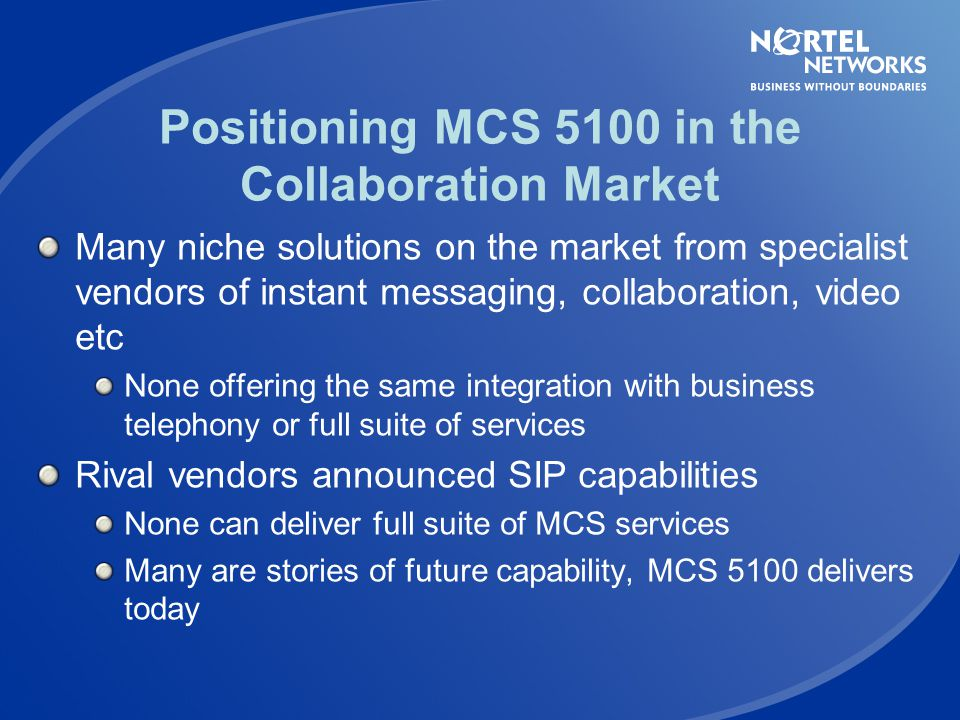 Positioning MCS 5100 in the Collaboration Market