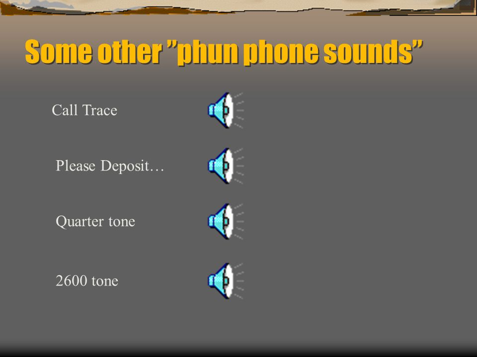 Some other phun phone sounds