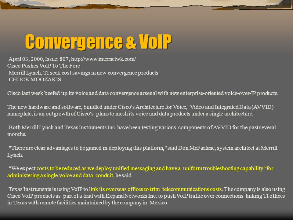 Convergence & VoIP April 03, 2000, Issue: 807, http://www.internetwk.com/ Cisco Pushes VoIP To The Fore –