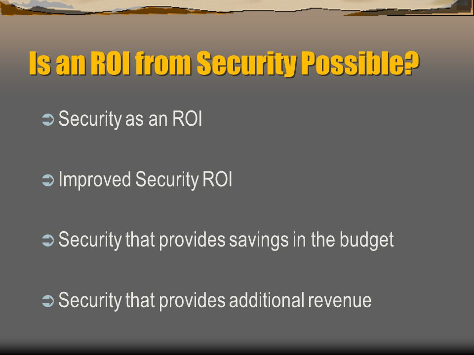 Is an ROI from Security Possible
