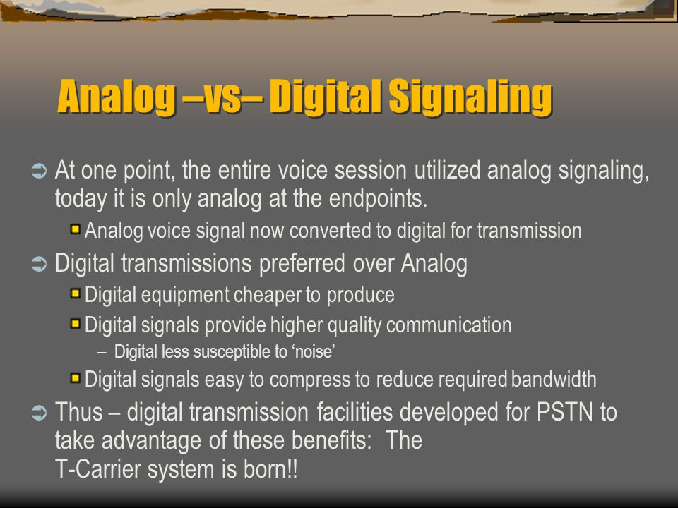 Analog –vs– Digital Signaling