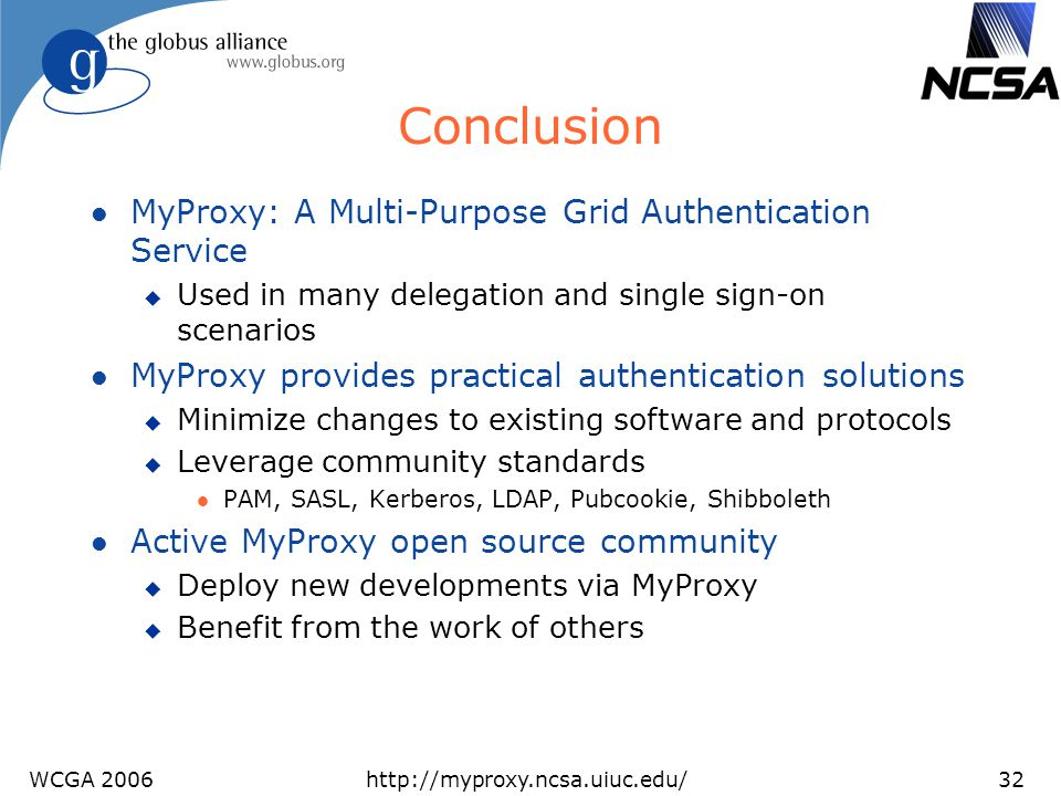 Conclusion MyProxy: A Multi-Purpose Grid Authentication Service