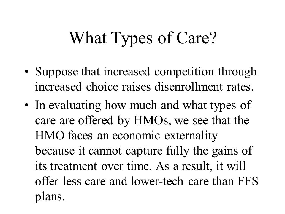 What Types of Care Suppose that increased competition through increased choice raises disenrollment rates.