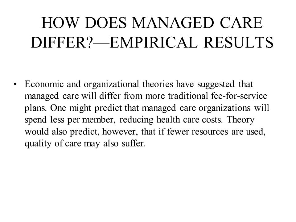 HOW DOES MANAGED CARE DIFFER —EMPIRICAL RESULTS
