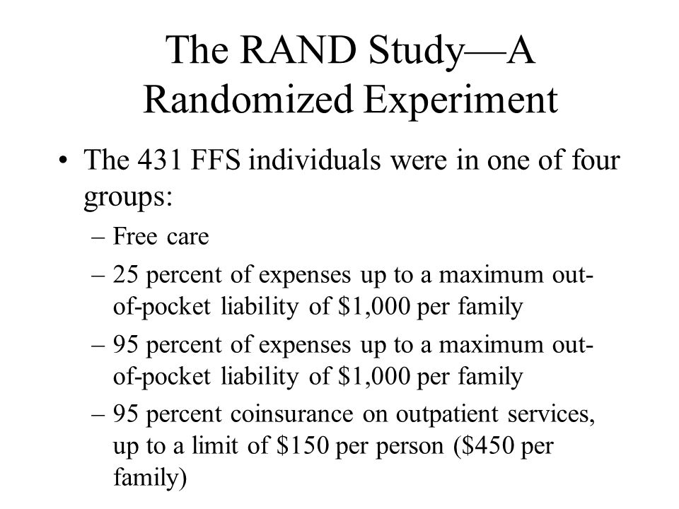 The RAND Study—A Randomized Experiment