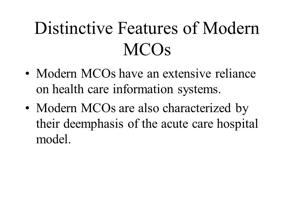 Distinctive Features of Modern MCOs