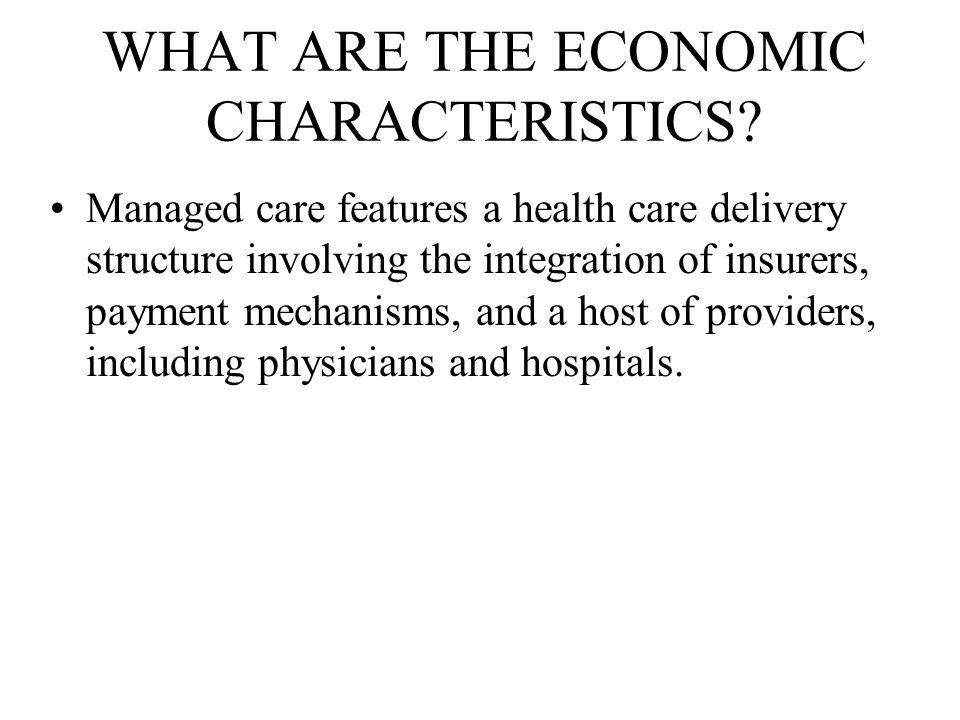 WHAT ARE THE ECONOMIC CHARACTERISTICS