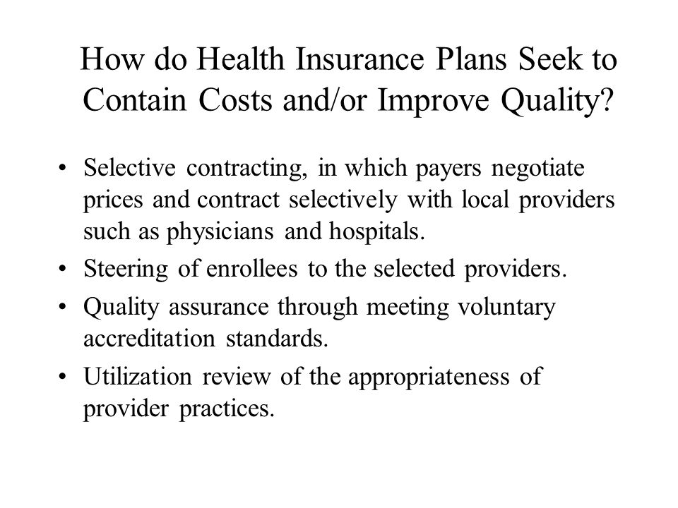 How do Health Insurance Plans Seek to Contain Costs and/or Improve Quality
