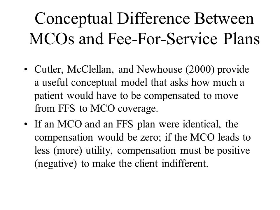 Conceptual Difference Between MCOs and Fee-For-Service Plans