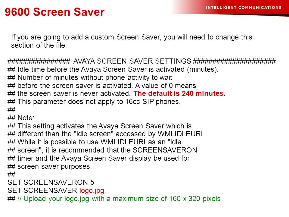 9600 Screen Saver If you are going to add a custom Screen Saver, you will need to change this section of the file: