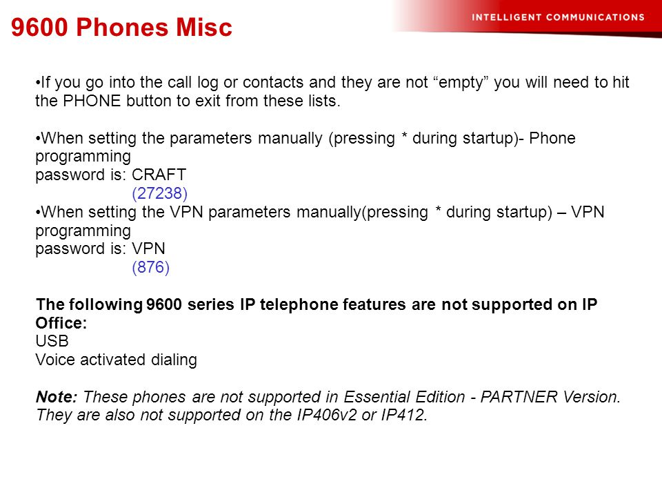9600 Phones Misc If you go into the call log or contacts and they are not empty you will need to hit the PHONE button to exit from these lists.