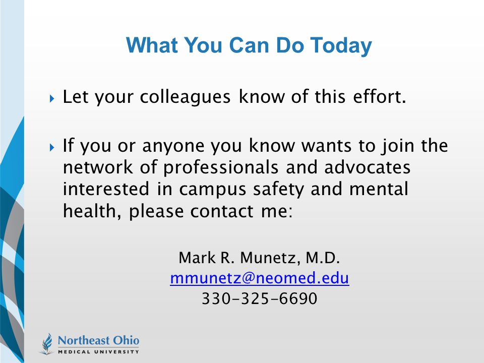 What You Can Do Today Let your colleagues know of this effort.