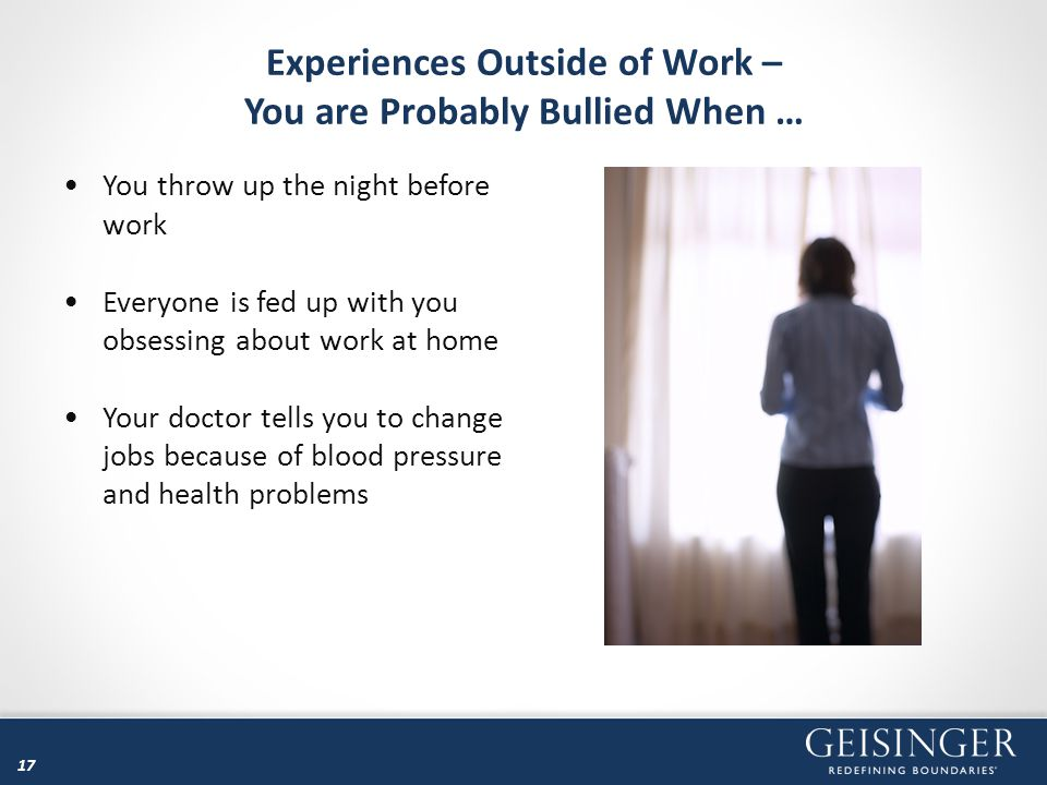 Experiences Outside of Work – You are Probably Bullied When …