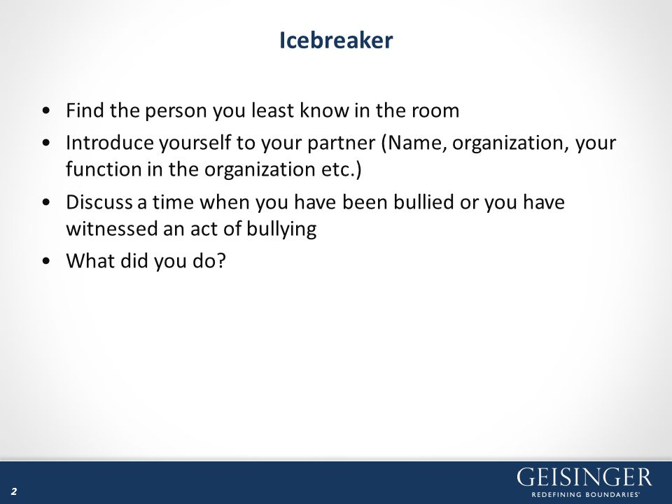 Icebreaker Find the person you least know in the room