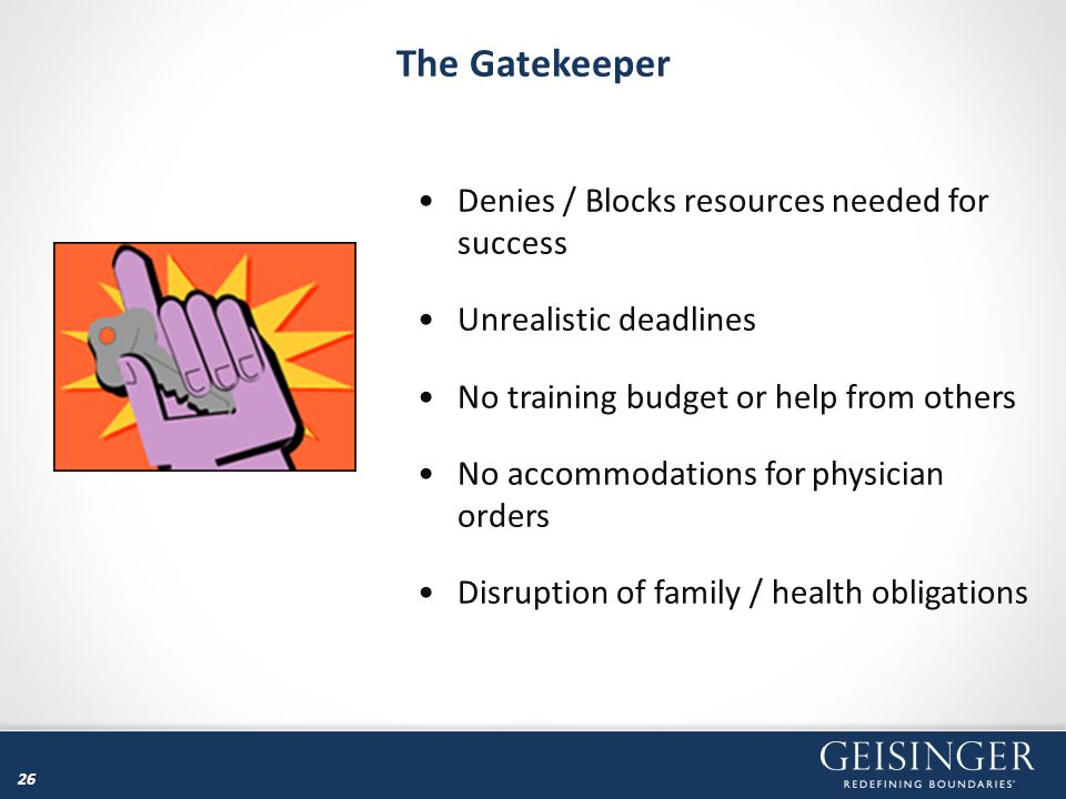 The Gatekeeper Denies / Blocks resources needed for success