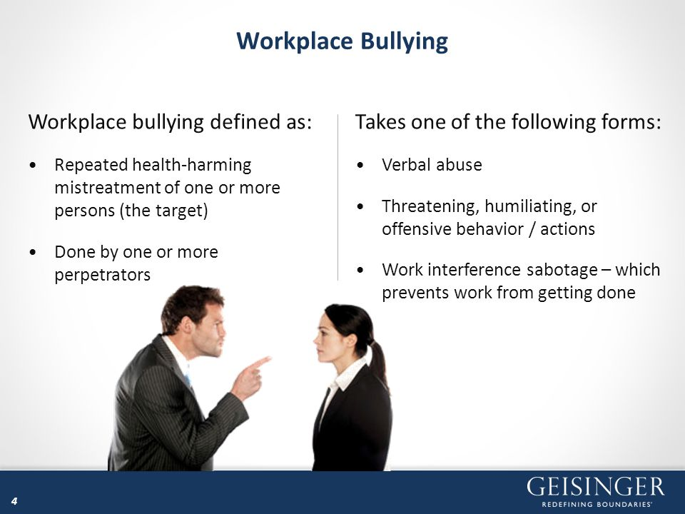 Workplace Bullying Workplace bullying defined as: