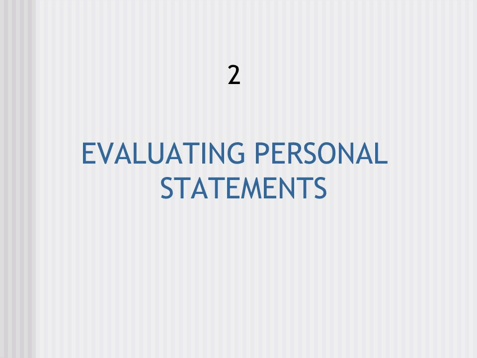 EVALUATING PERSONAL STATEMENTS