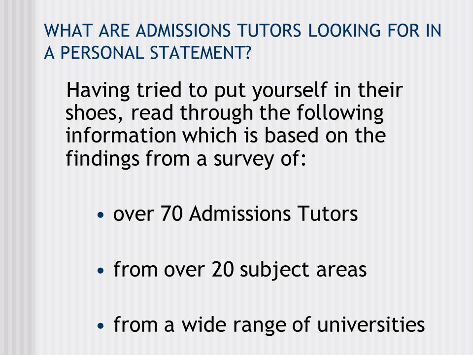 WHAT ARE ADMISSIONS TUTORS LOOKING FOR IN A PERSONAL STATEMENT