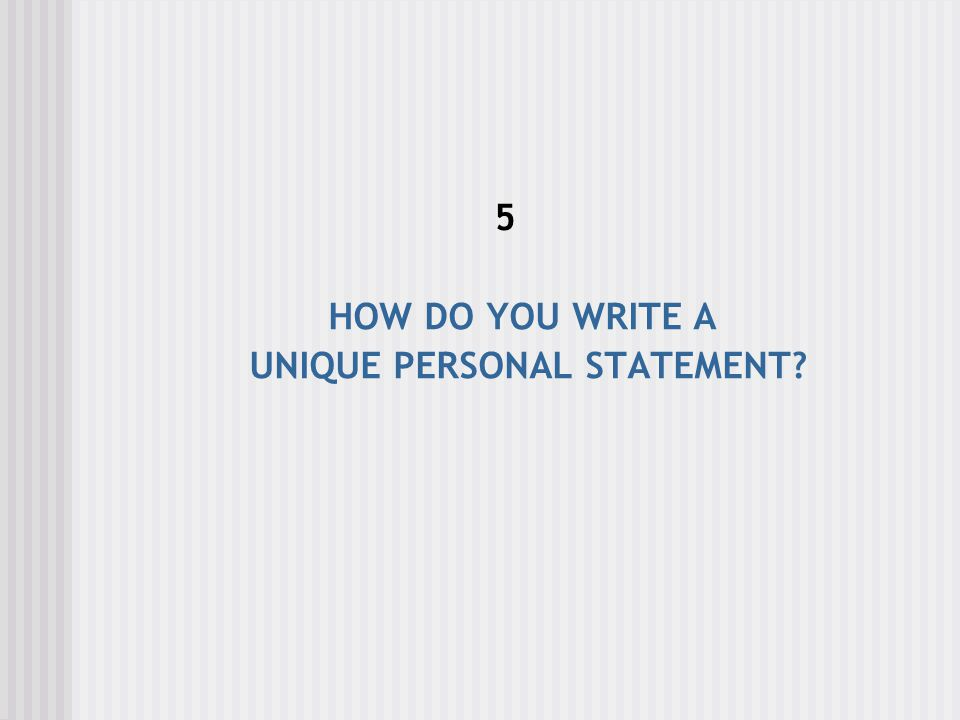 UNIQUE PERSONAL STATEMENT