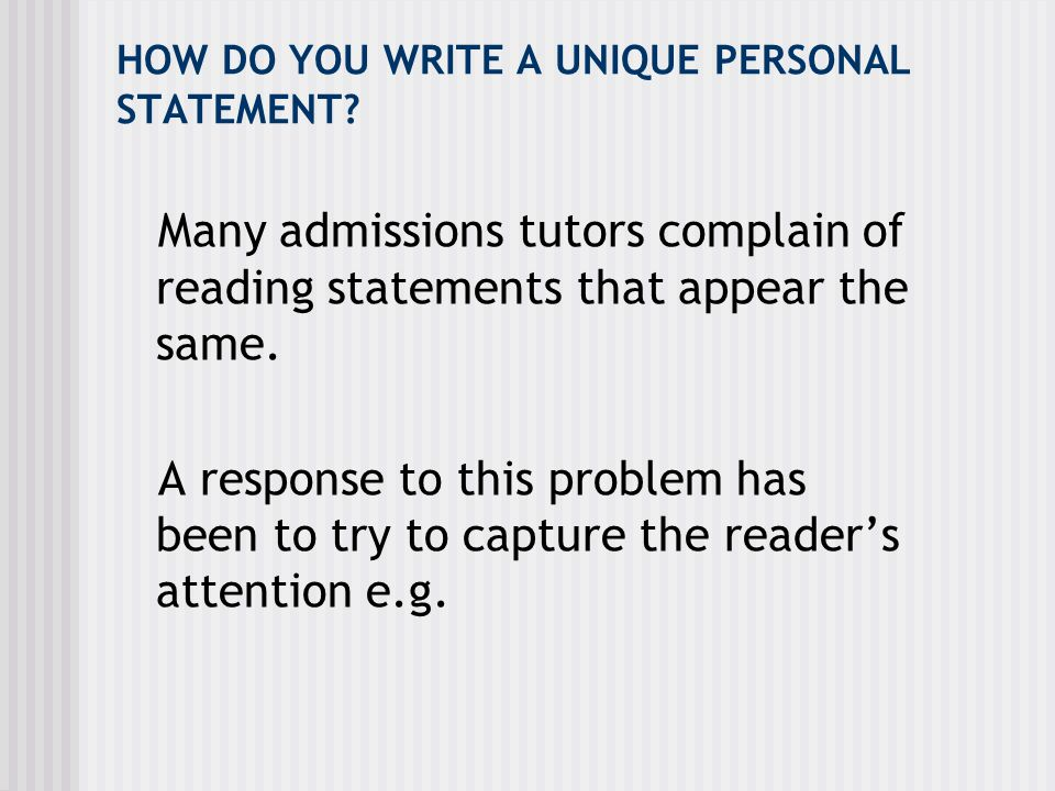 HOW DO YOU WRITE A UNIQUE PERSONAL STATEMENT