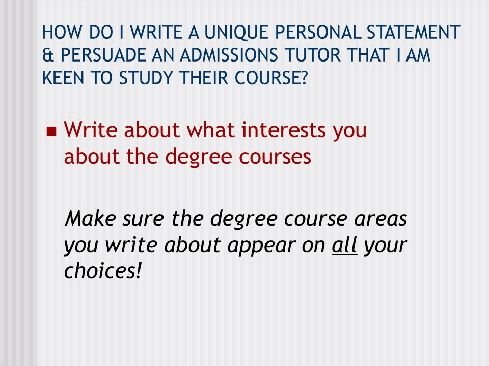 Write about what interests you about the degree courses