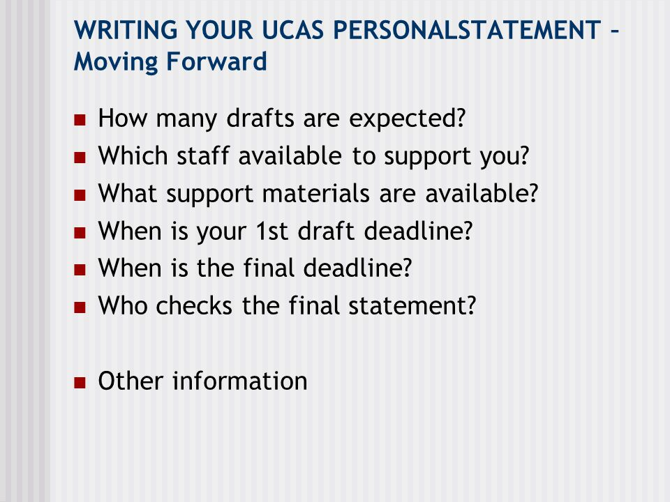 WRITING YOUR UCAS PERSONALSTATEMENT – Moving Forward
