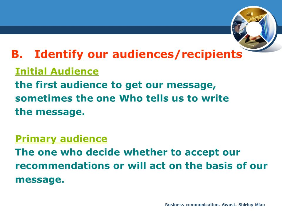 B. Identify our audiences/recipients