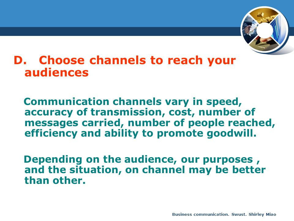 D. Choose channels to reach your audiences