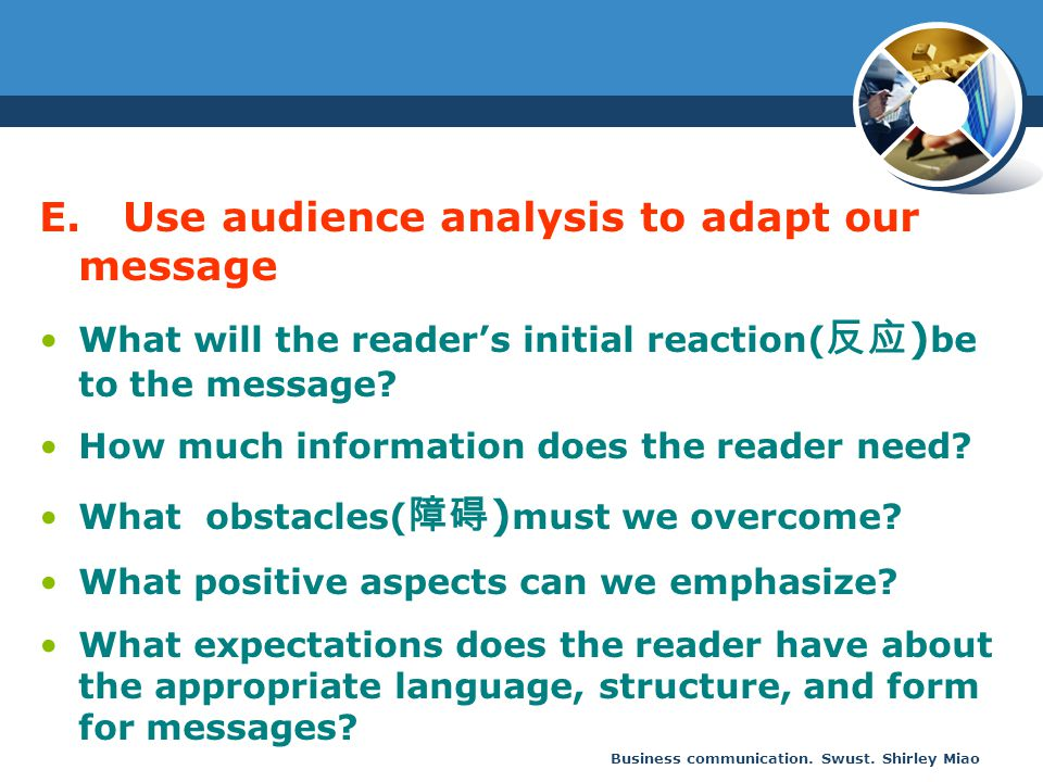 E. Use audience analysis to adapt our message