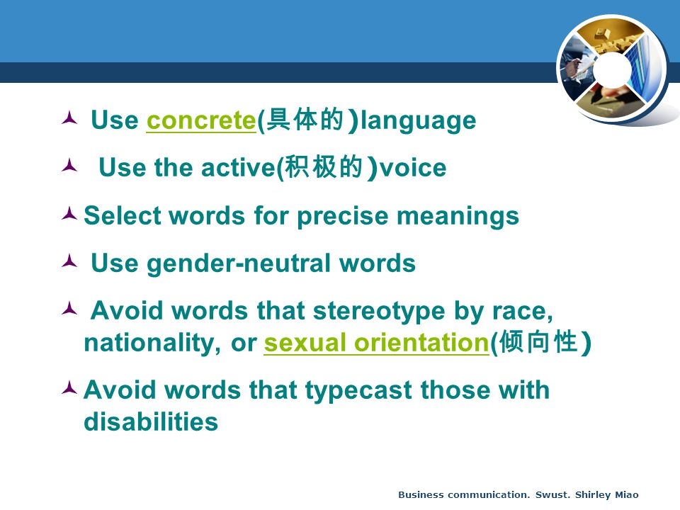 Use concrete(具体的)language Use the active(积极的)voice