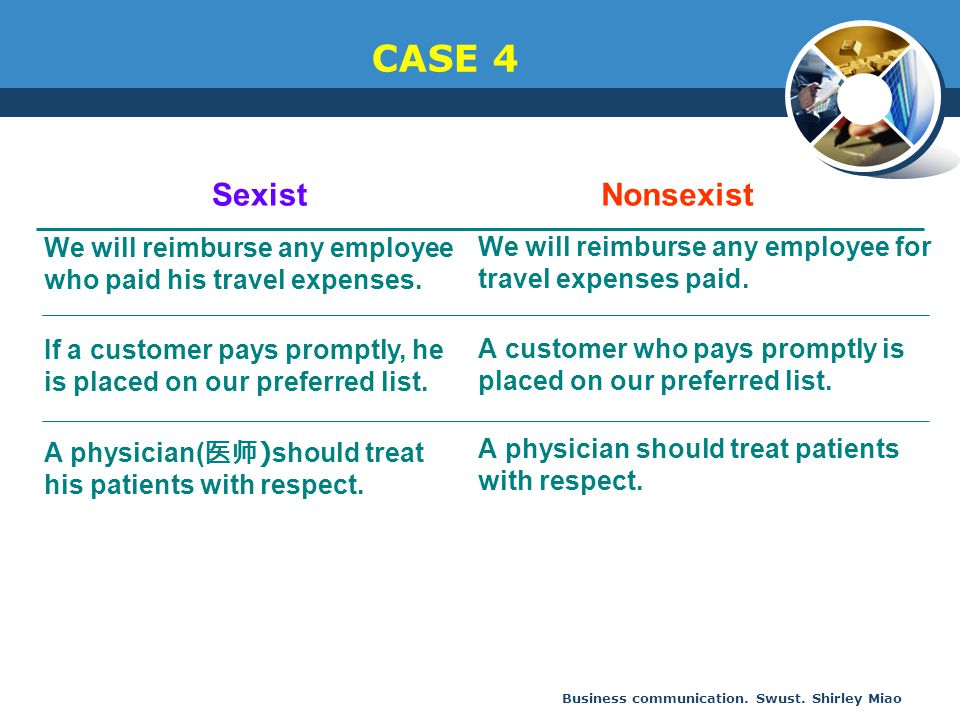 CASE 4 Sexist. Nonsexist. We will reimburse any employee who paid his travel expenses.