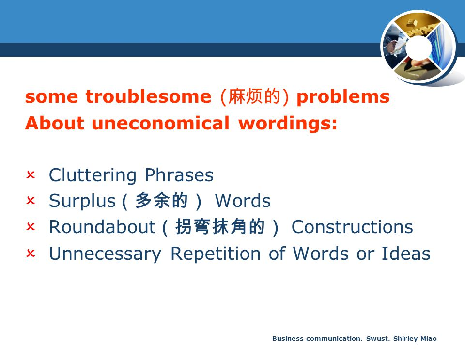 some troublesome (麻烦的) problems About uneconomical wordings: