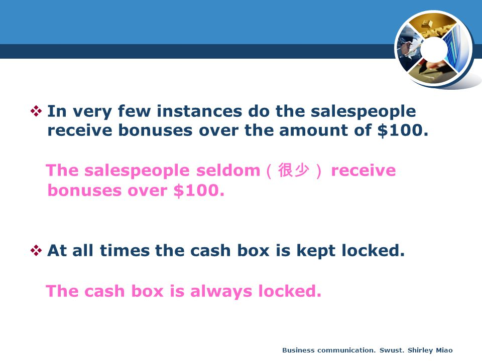 The salespeople seldom(很少) receive bonuses over $100.