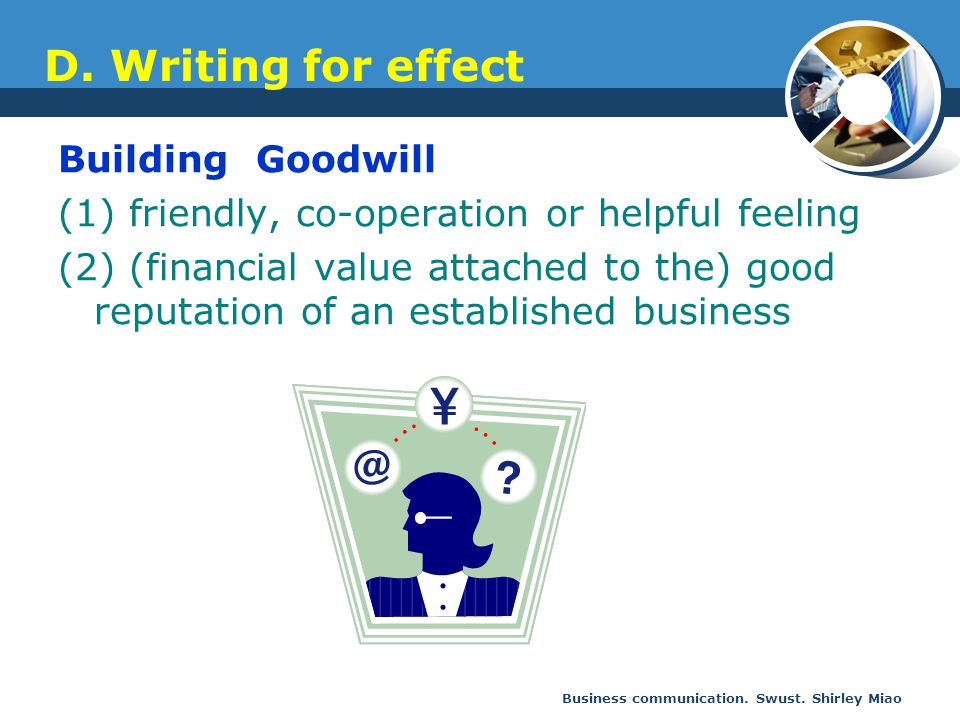 D. Writing for effect Building Goodwill