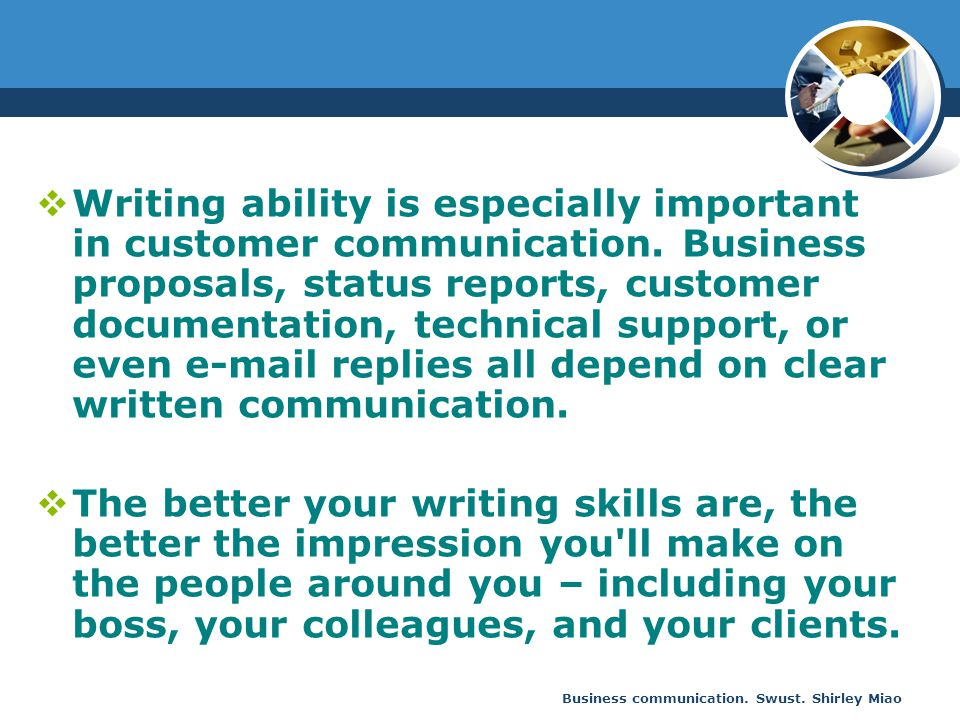 Writing ability is especially important in customer communication