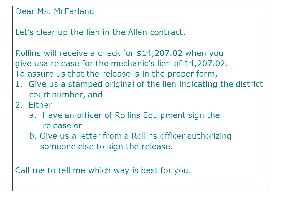 Dear Ms. McFarland Let's clear up the lien in the Allen contract.
